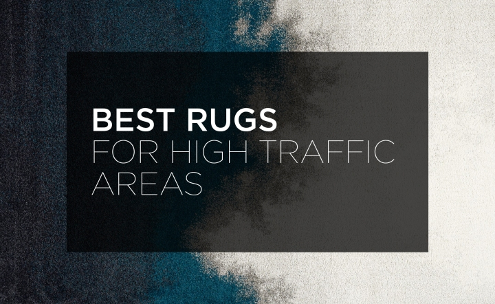 Best Rugs for High Traffic Areas